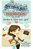 The Busy Mom's Book of Inspiration: Devotions to Renew Your Spirit