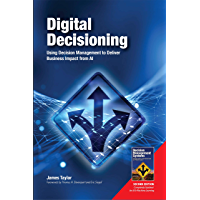 Digital Decisioning: Using Decision Management to Deliver Business Impact from AI (English Edition)