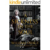 A Sickness in the Soul: An Ashmole Foxe Georgian Mystery