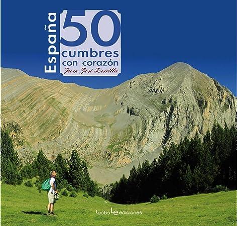 España. 50 cumbres con corazón: 10 (Iris): Amazon.es: Zorrilla Jurado, Juan José: Libros