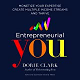 Entrepreneurial You: Monetize Your Expertise, Create Multiple Income Streams, and Thrive