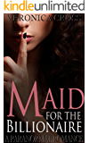 Maid for the Billionaire: A Billionaire Boss Romance