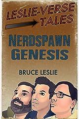 Nerdspawn Genesis (Leslieverse Tales Book 1) Kindle Edition