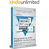 Programming with ABAP/4 - The world of SAP: Coding & Programming for beginner & professional (Volume Book 1)