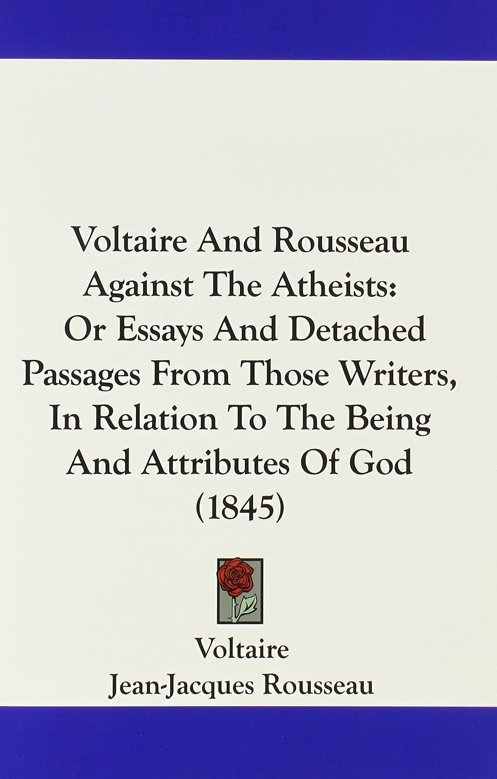 English Class Reflection Essay Voltaire And Rousseau Against The Atheists Or Essays And Detached Passages  From Those Writers In Relation To The Being And Attributes Of God    High School Personal Statement Sample Essays also How To Write A Synthesis Essay Voltaire And Rousseau Against The Atheists Or Essays And Detached  College Vs High School Essay Compare And Contrast