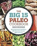 The Big 15 Paleo Cookbook: 15 Fundamental