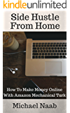 Side Hustle From Home: How To Make Money Online With Amazon Mechanical Turk