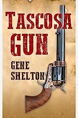 Tascosa Gun: The Story of Jim East Kindle Edition
