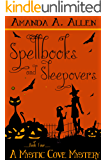 Spellbooks and Sleepovers: A Mystic Cove Short Story (Mystic Cove Mysteries Book 4)
