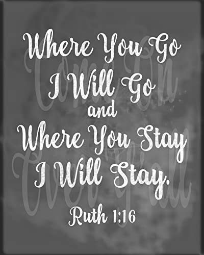 Ruth 1 16 wall art where you go i will go and where you stay