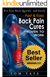 The Back Pain Cure: How to Treat Your Own Back with a Quick, Natural and Easy Pain Relief Treatment