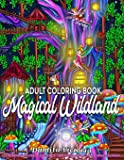 Adult Coloring Book   Magical Wildland: Coloring Page for Adult Relaxation Featuring Enchanting Magical Land, Fairies, Lovely Flowers, and Trees for Stress Relieve and Alternative Meditation