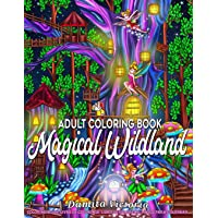 Adult Coloring Book | Magical Wildland: Coloring Page for Adult Relaxation Featuring Enchanting Magical Land, Fairies, Lovely Flowers, and Trees for Stress Relieve and Alternative Meditation