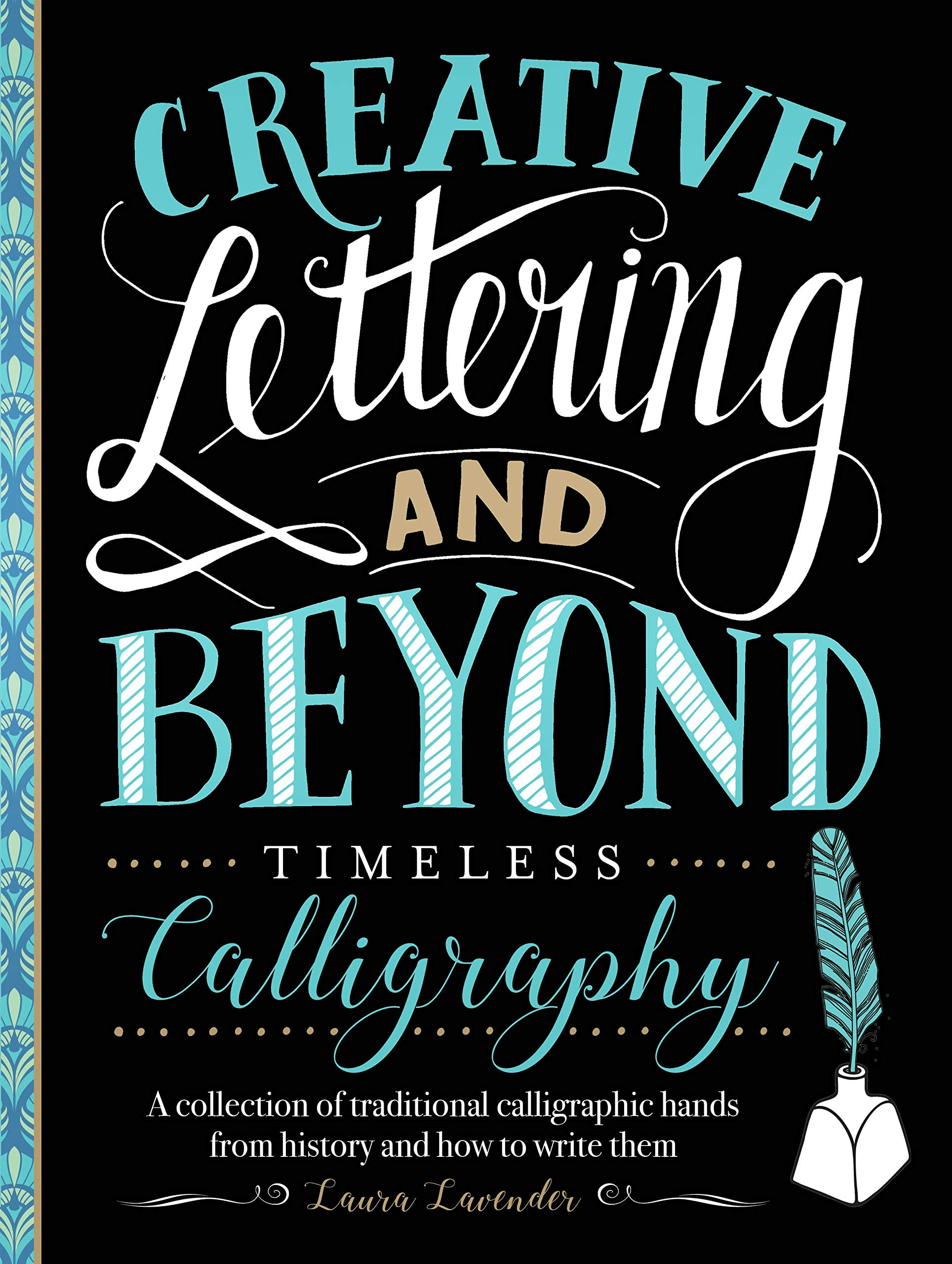 creative lettering and beyond  Creative Lettering and Beyond: Timeless Calligraphy: A collection of ...