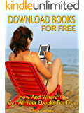 Download Books For Free: How and where to get all your ebooks for free
