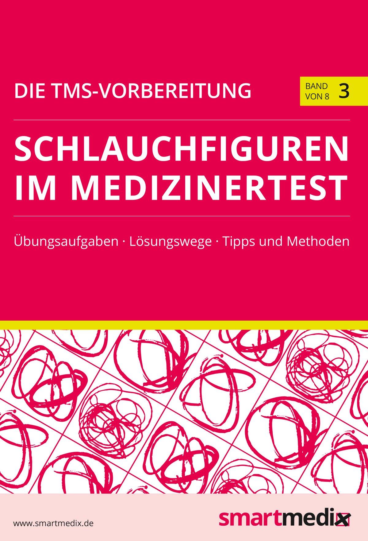 Die TMS-Vorbereitung Band 3: Schlauchfiguren im Medizinertest