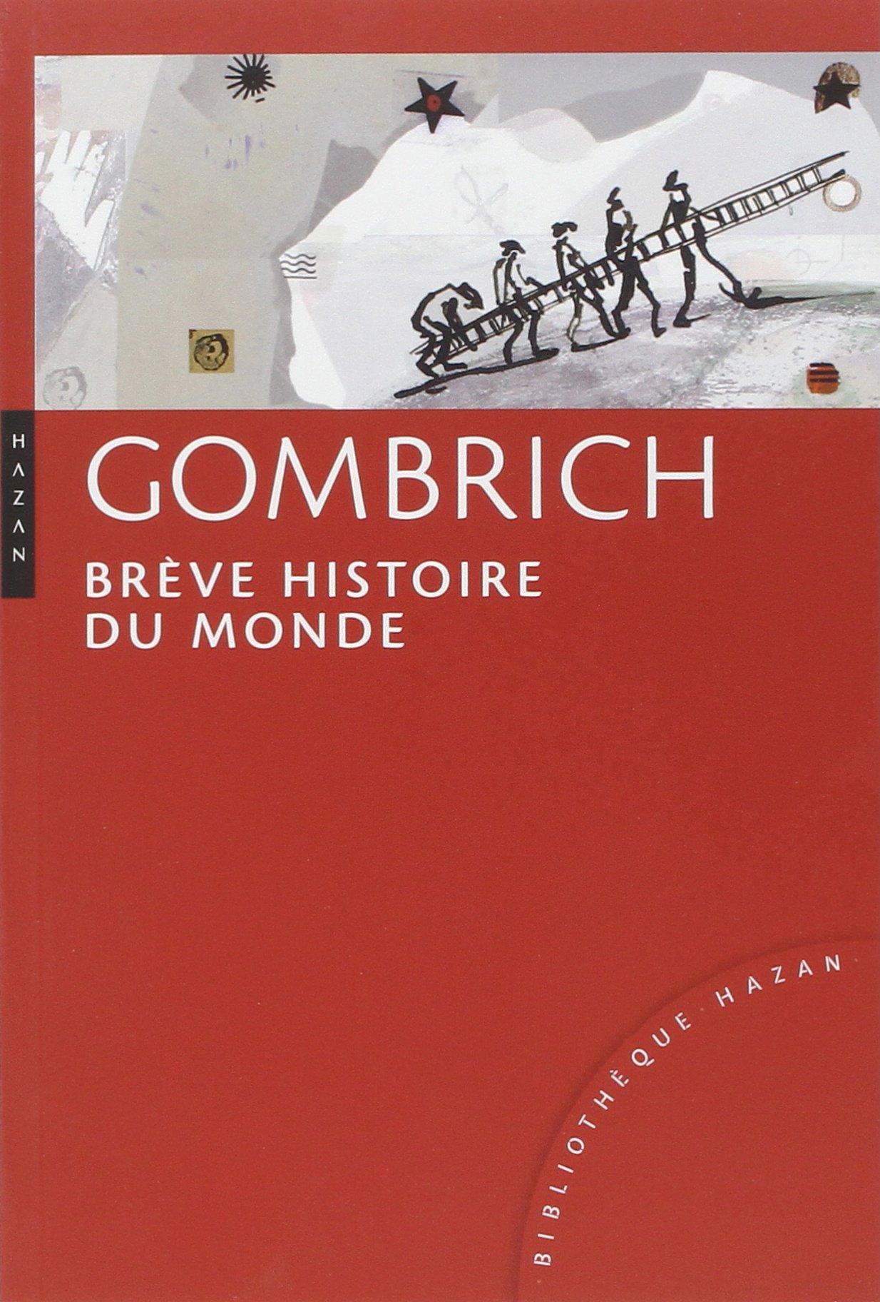 Brève histoire du monde Broché – 30 septembre 2009 Ernst Gombrich Anne Georges Hazan 2754104267