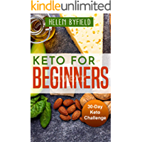 Keto For Beginners: 30-Day Keto Challange. ( Ketosis Cookbook ). ( Keto Cookbook ).