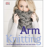 Arm Knitting: 30 no-needle projects for you and your home book cover