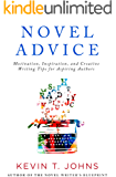 Novel Advice: Motivation, Inspiration, and Creative Writing Tips for Aspiring Authors
