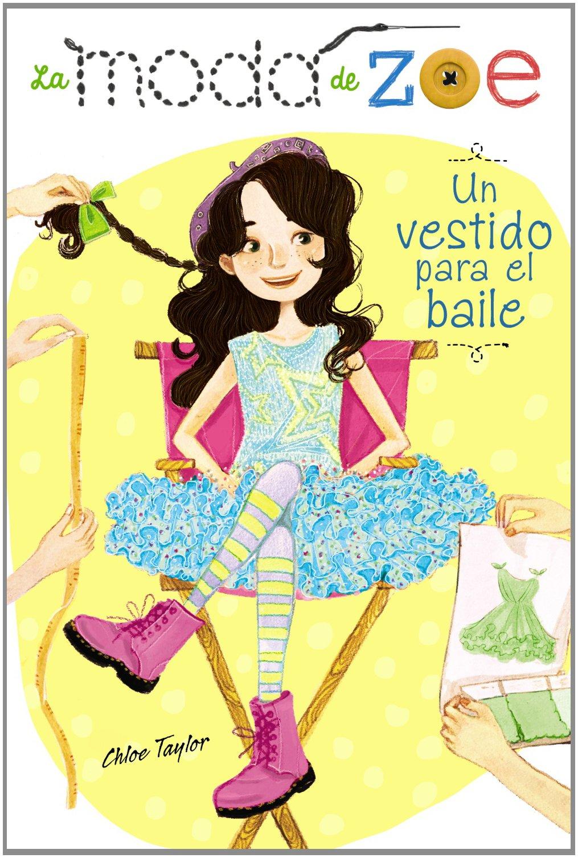 Un vestido para el baile / Sew Zoey Lights, Camera, Fashion! (La moda de Zoe / Sew Zoey) (Spanish Edition) pdf epub