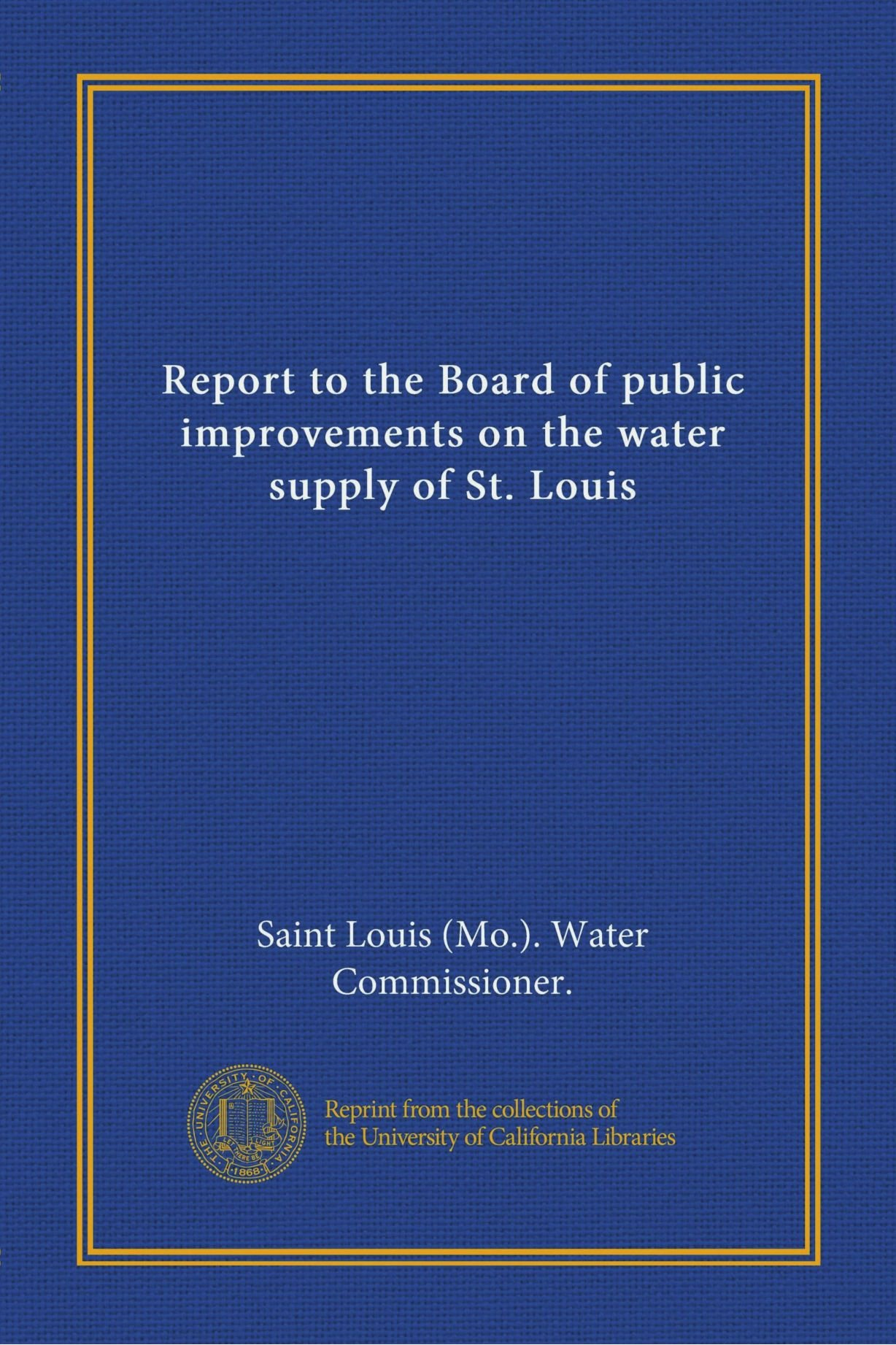 Download Report to the Board of public improvements on the water supply of St. Louis pdf epub