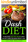 Dash Diet: 77 Delicious Dash Diet Recipes with an Easy Guide for Rapid Weight Loss (Dash Diet, Fat Loss, Low Cholesterol)