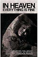In Heaven, Everything Is Fine: Fiction Inspired by David Lynch Paperback