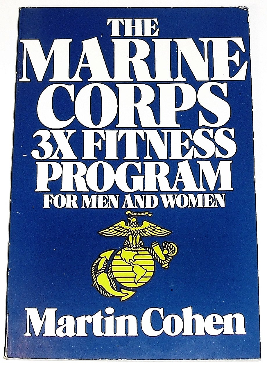 The Marine Corps 3x Fitness Program Martin Aver Cohen