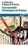 Les courants historiques en France: XIXᵉ-XXᵉ siècle