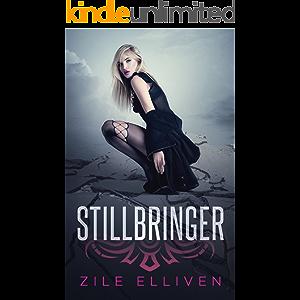 Stillbringer (Dreamwalker Chronicles Book 1)