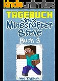 Tagebuch eines Minecrafter Steve: Buch 3: (Inoffizielle)