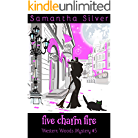 Five Charm Fire : A Paranormal Cozy Mystery (Western Woods Mystery Book 5)