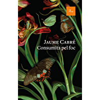 Consumits pel foc (Catalan Edition)