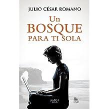 Un bosque para ti sola (Astor Nova) (Spanish Edition) Mar 28, 2014