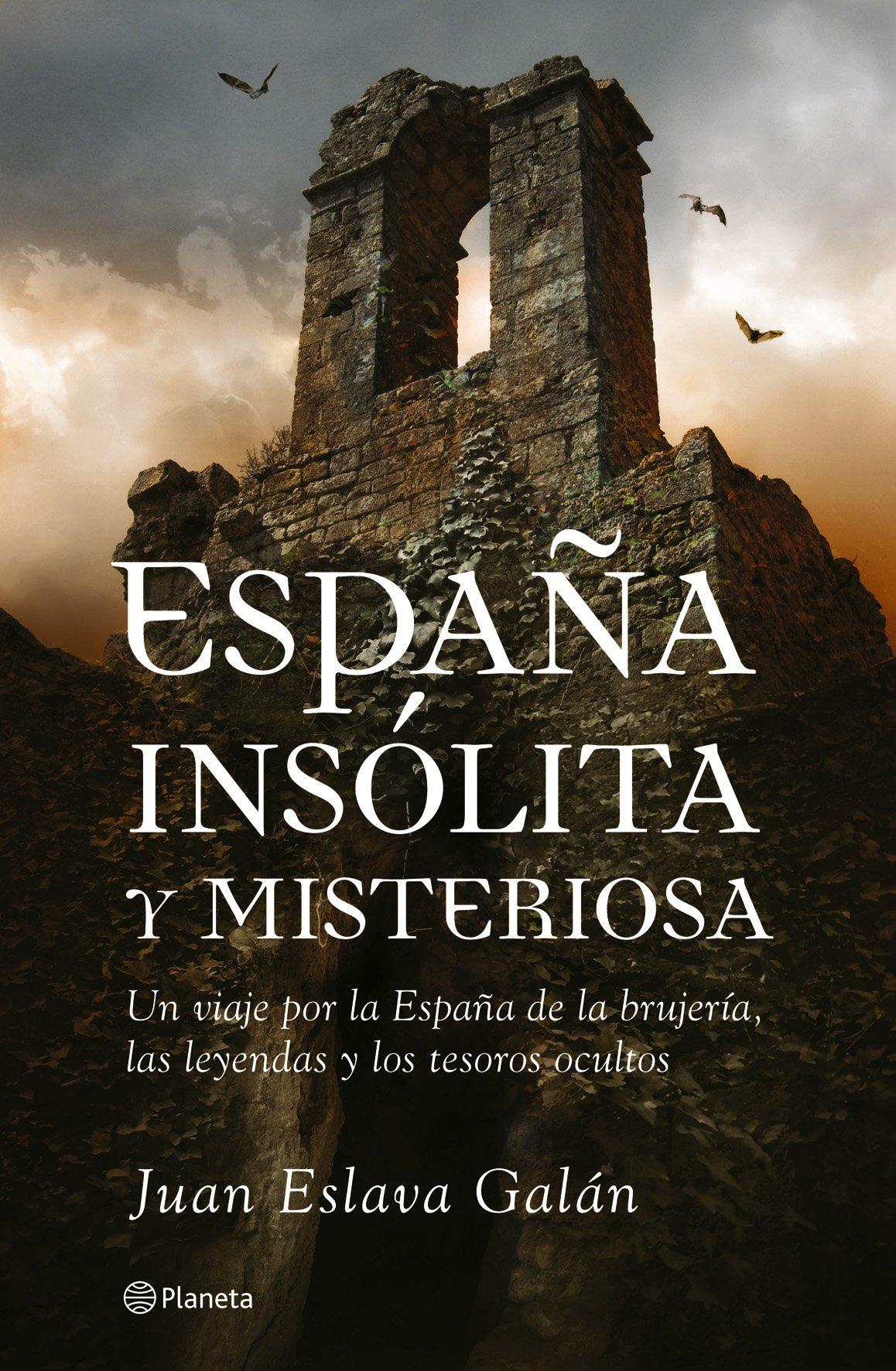 España insólita y misteriosa ((Fuera de colección)): Amazon.es: Eslava Galán, Juan: Libros
