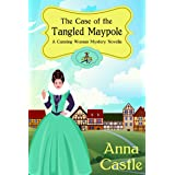 The Case of the Tangled Maypole (A Cunning Woman Mystery Book 2)