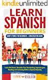 Learn Spanish for Beginners: Short Stories for Beginners + Conversation: Learn the Bases, Broaden Your Vocabulary, and Improve Quickly Your Reading and Listening Skills in Spanish
