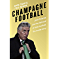 Champagne Football: John Delaney and the Betrayal of Irish Football: The Inside Story
