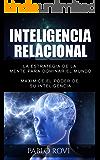 INTELIGENCIA RELACIONAL: La estrategia de la mente para dominar el mundo (Spanish Edition)