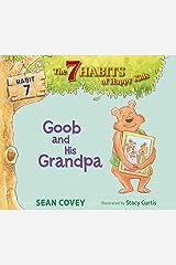 Goob and His Grandpa: Habit 7 Kindle Edition
