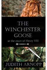 The Winchester Goose: at the Court of Henry VIII Kindle Edition
