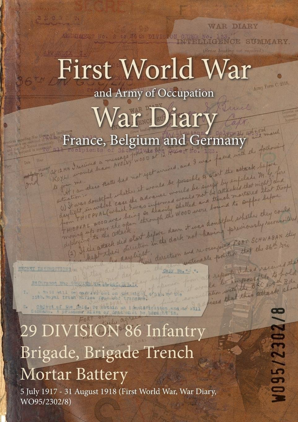 Read Online 29 Division 86 Infantry Brigade, Brigade Trench Mortar Battery: 5 July 1917 - 31 August 1918 (First World War, War Diary, Wo95/2302/8) PDF