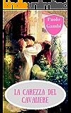La carezza del cavaliere: L'amore impossibile dei cavalieri di Malta - romanzo storico