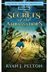 Secrets of the Ambassadors: Action Adventure Middle Grade Novel (7-12) (The Ricky Rayburn Chronicles Book 1) Kindle Edition