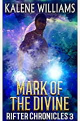 Mark of the Divine (Rifter Chronicles Book 3) Kindle Edition