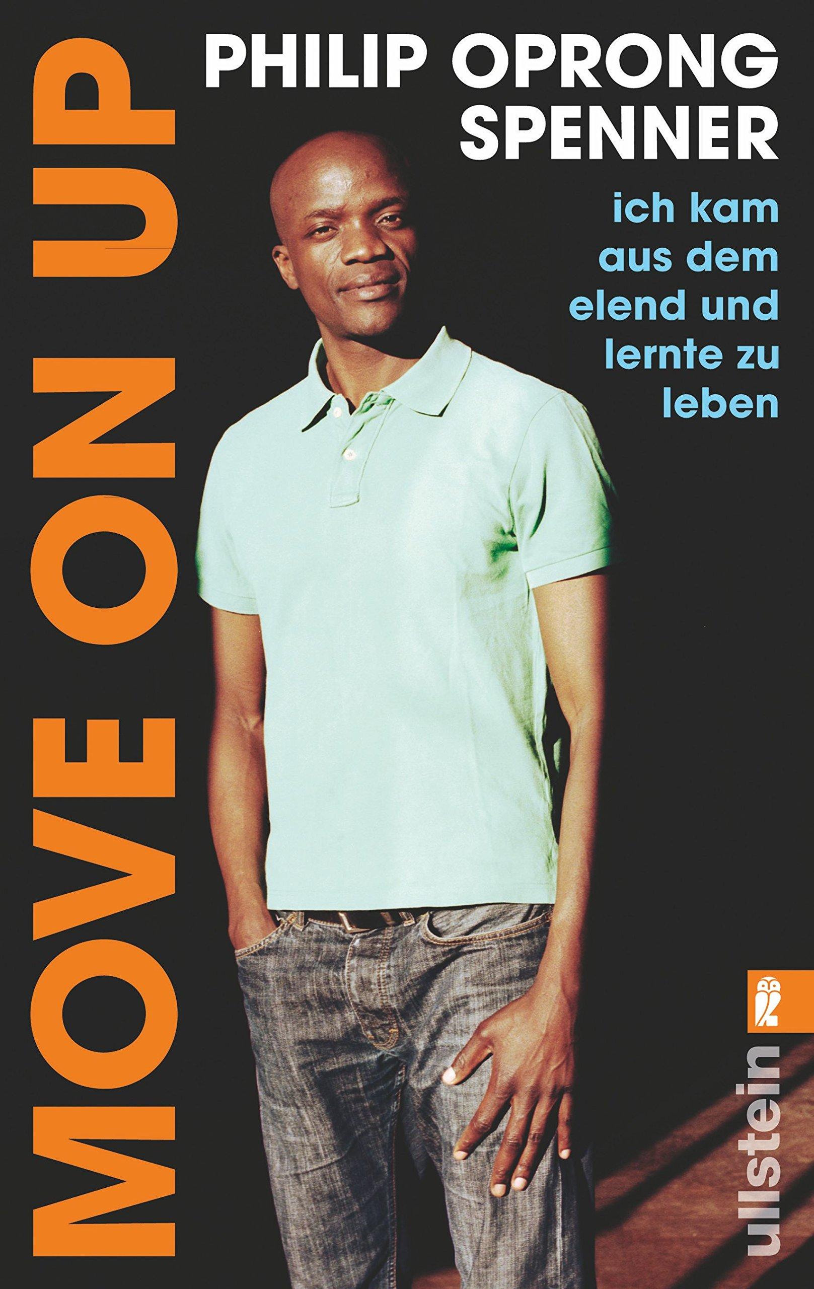 Move on up: Ich kam aus dem Elend und lernte zu leben