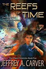 "The Reefs of Time: Part One of the ""Out of Time"" Sequence (The Chaos Chronicles Book 5) Kindle Edition"