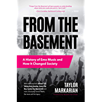 From the Basement: A History of Emo Music and How It Changed Society (Music History and Punk Rock Book, for Fans of… book cover