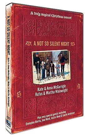 A Not So Silent Night Kate & Anna McGarrigle/Rufus & Martha